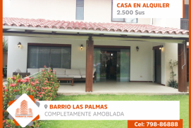 Hermosa y Amplia Casa en Alquiler, Barrio Las Palmas, completamente Amoblada y Equipada